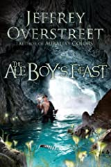 The Ale Boy's Feast: A Novel (The Auralia Thread Book 4) Kindle Edition