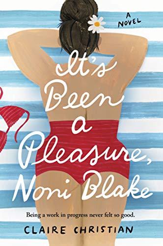Book Cover: It's Been a Pleasure, Noni Blake: A Novel
