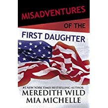 Misadventures of the First Daughter (Misadventures Book 3)