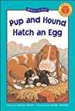 img - for Pup and Hound Hatch an Egg (Kids Can Read) book / textbook / text book