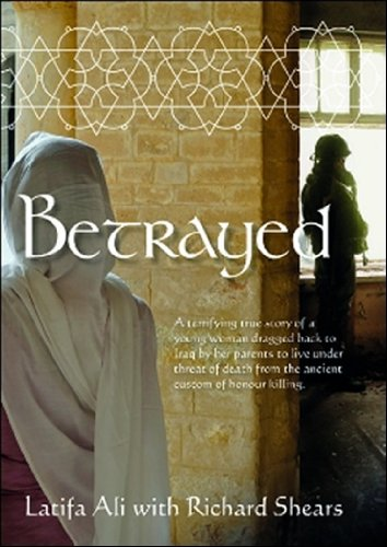 Betrayed: A terrifying true story of a young woman dragged back to Iraq by her parents to live under threat of death fro