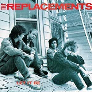 Let It Be By The Replacements Amazon Com Music