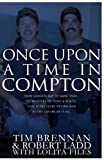 img - for Once Upon a Time in Compton: From gangsta rap to gang wars...The murders of Tupac & Biggie....This is the story of two men at the center of it all book / textbook / text book