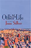 In My Other Life, Joan Silber, 1889330434