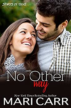 No Other Way (Sparks in Texas) by [Carr, Mari]
