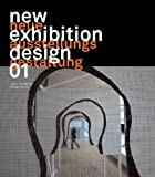Neue Ausstellungsgestaltung 01/New Exhibition Design 01, Reinhardt, Teufel and Uwe Philipp, 3899860284