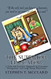 The Superior Educator, A Calm and Assertive Approach to Classroom Management and Large Group Motivation Pdf