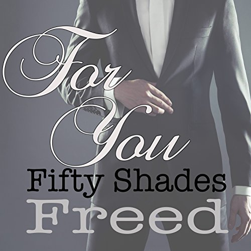 "For You (From ""Fifty Shades Free"")"