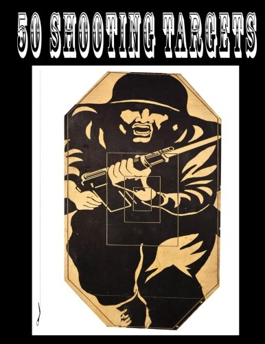 """Download 50 Shooting Targets 8.5"""" x 11"""" - Silhouette, Target or Bullseye: Great for all firearms, rifles, pistols, AirSoft, BB & Pellet guns! Text fb2 ebook"""