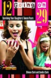img - for 12 Going on 29: Surviving Your Daughter's Tween Years by Silvana Clark (2007-08-30) book / textbook / text book