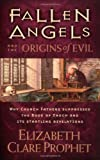fallen angels and the origins of evil why church fathers suppressed the book of enoch and its startling revelations 5th fifth printing edition by prophet elizabeth clare 2000