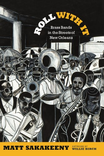 (Roll With It: Brass Bands in the Streets of New Orleans (Refiguring American)