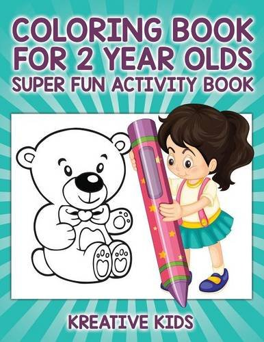 Coloring Book For 2 Year Olds Super Fun Activity Book: Kreative ...