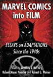 Marvel Comics Into Film: Essays on Ad...
