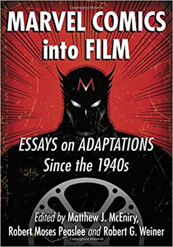 com marvel comics into film essays on adaptations since  marvel comics into film essays on adaptations since the 1940s 1st edition
