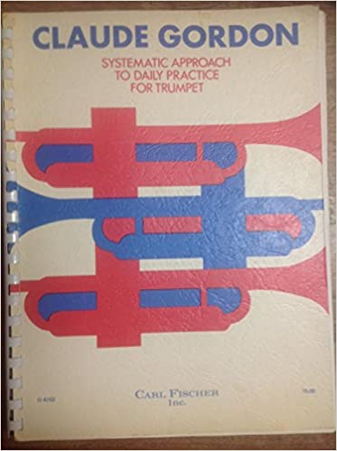 Claude gordon systematic approach to daily practice for trumpet claude gordon systematic approach to daily practice for trumpet claude gordon amazon books fandeluxe Image collections