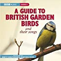 A Guide to British Garden Birds Radio/TV Program by Stephen Moss Narrated by  uncredited