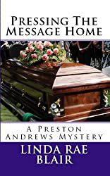 Pressing The Message Home (The Preston Andrews Mysteries Book 6)