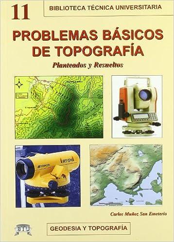 PROBLEMAS BASICOS DE TOPOGRAFIA: Amazon.es: MUÑOZ SAN EMETERIO, CARLOS: Libros