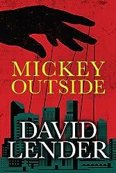 Mickey Outside (A White Collar Crime Thriller)
