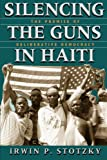 img - for Silencing the Guns in Haiti: The Promise of Deliberative Democracy book / textbook / text book