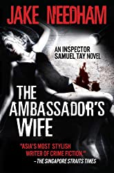 THE AMBASSADOR'S WIFE (The Inspector Samuel Tay Novels Book 1)