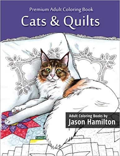 Amazon Cats Quilts Adult Coloring Book 9781944845056 Jason Hamilton Books