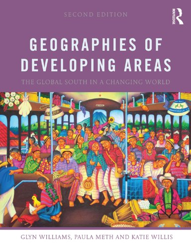 Download Geographies of Developing Areas: The Global South in a Changing World Pdf