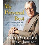 img - for [(My Personal Best: Life Lessons from an All-American Journey )] [Author: John R. Wooden] [Jun-2004] book / textbook / text book