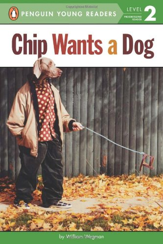 Chip Wants a Dog (Penguin Young Readers, Level 2) (Wegman William Dog)