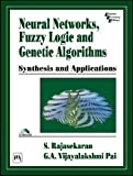 Neural Networks, Fuzzy Logic and Genetic Algorithms: Synthesis and Applications (With CD ROM) (Computer)