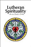 Lutheran Spirituality, , 0758627343