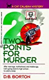 img - for Two Points for Murder (A Cat Caliban Mystery) by D. B. Borton (1993-10-01) book / textbook / text book