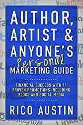 Author, Artist & Anyone's Personal Marketing Guide: Financial Success with 11 Proven Promotions including Blogs and Social Media