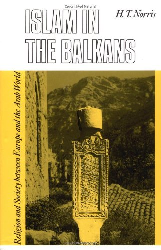 Islam in the Balkans: Religion and Society Between Europe and the Arab World