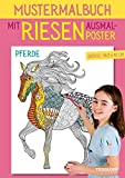 Mustermalbuch Pferde: Mit großem Ausmalposter (Malbücher und -blöcke)
