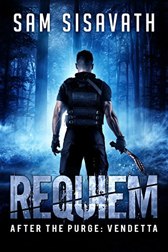 Requiem (After The Purge: Vendetta Trilogy, Book 1) by [Sisavath, Sam]