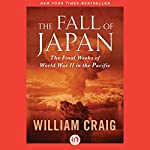 The Fall of Japan | William Craig