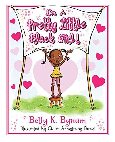 Books : I'm a Pretty Little Black Girl! (I'm a Girl! Collection)