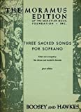 download ebook three sacred songs for soprano: the days of all thy sorrow (peter); i love to dwell in spirit (michael); i will make an everlasting covenant (peter) (lyrics in english & german) (the moramus edition of the moravian music foundation, inc.) pdf epub