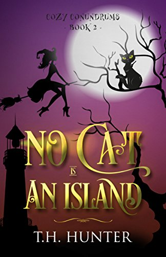 No Cat Is An Island (Cozy Conundrums Book 2) by [Hunter, T.H.]