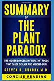 """Summary of The Plant Paradox: The Hidden Dangers in """"Healthy"""" Foods That Cause Disease and Weight Gain by Steven R…"""