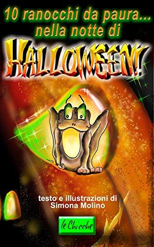 10 ranocchi da paura...nella notte di Halloween. (le Chicche Vol. 2) (Italian Edition) -