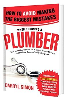 How To AVOID Making The BIGGEST Mistakes When Choosing The Right Plumber