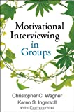 Motivational Interviewing in Groups 1st Edition
