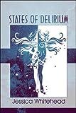States of Delirium, Jessica Whitehead, 1605639435