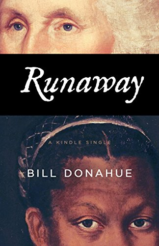 Amazon runaway how a slave defied americas first president runaway how a slave defied americas first president kindle single by donahue fandeluxe Document