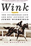 Wink:  The Incredible Life and Epic Journey of Jimmy Winkfield