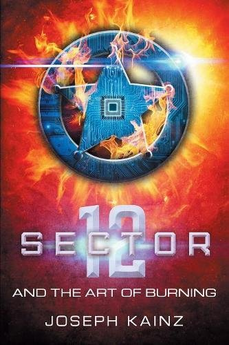Download Sector 12 and the Art of Burning PDF