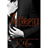 Interrupted Vol 2